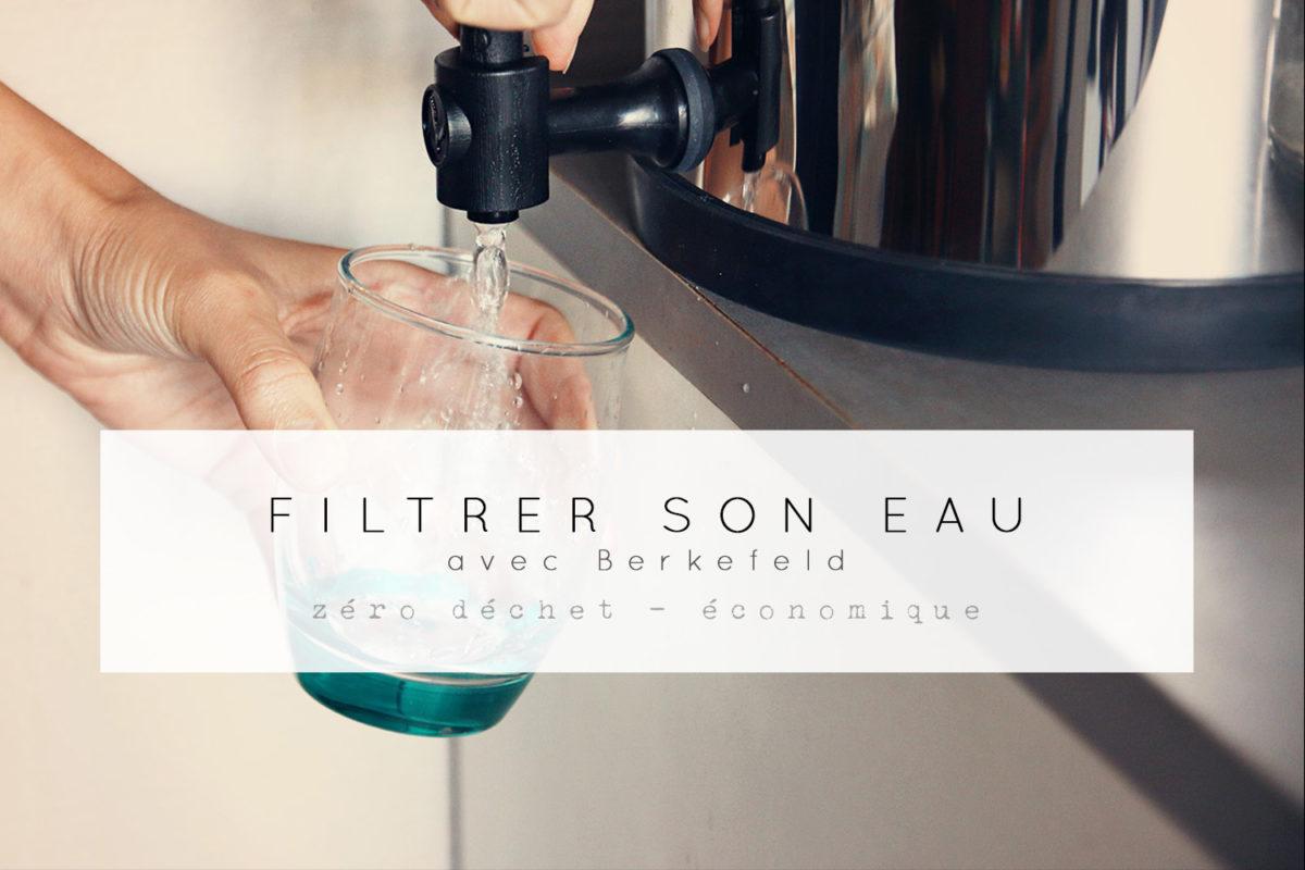 filtre eau berkefeld doulton zero dechet une julie verte